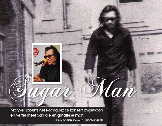 Sugar Man in Vrouekeur, 22nd March 2013